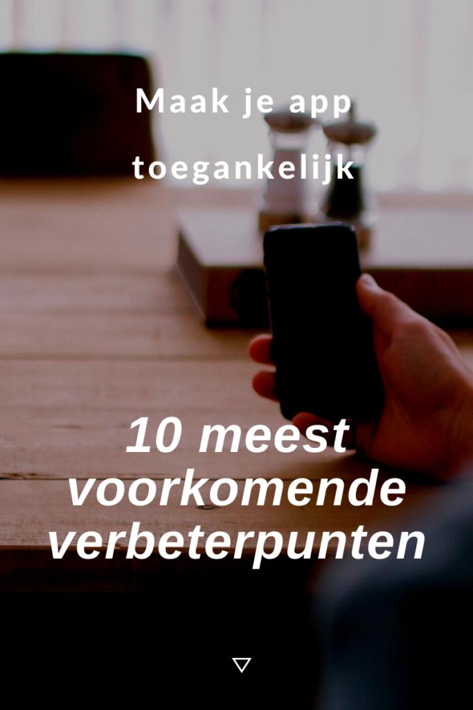 Maak je app toegankelijk met deze 10 meest voorkomende verbeterpunten.